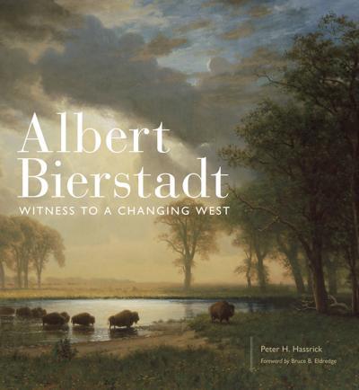 """Albert Bierstadt: Witness to a Changing West"""