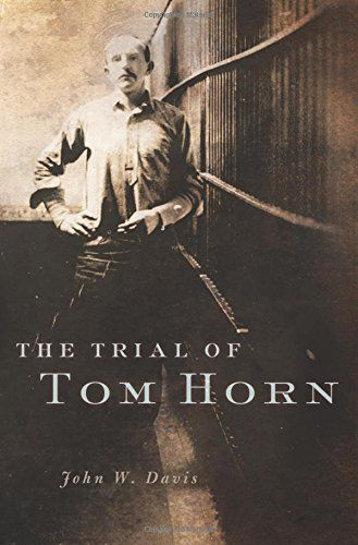 """""""The Trial of Tom Horn"""""""