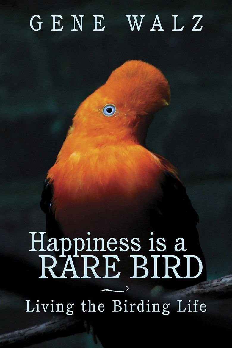 'Happiness is a Rare Bird,' by Gene Walz