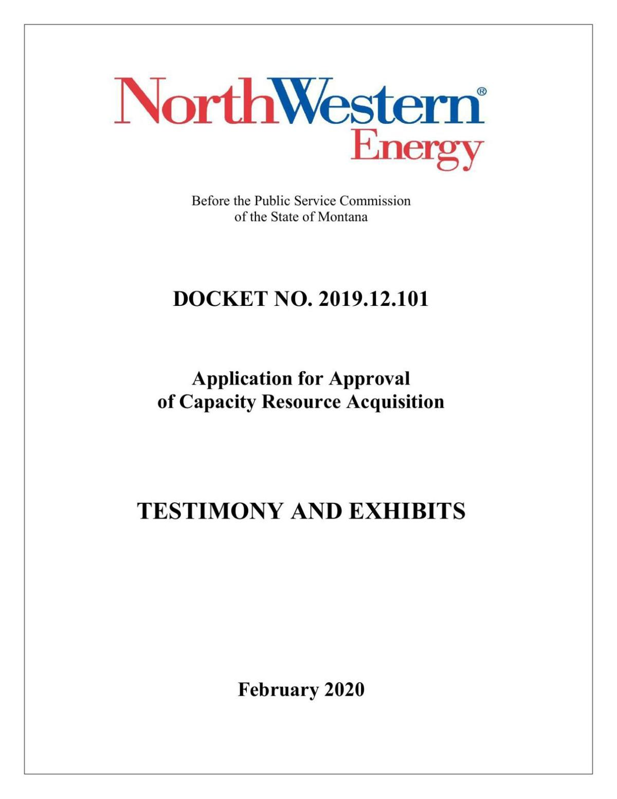 e-filed NorthWestern Energy's Testimony and Exhibits: Application for Approval of Capacity Resource Acquisition