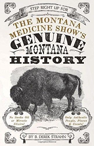 'The Montana Medicine Show's Genuine Montana History'
