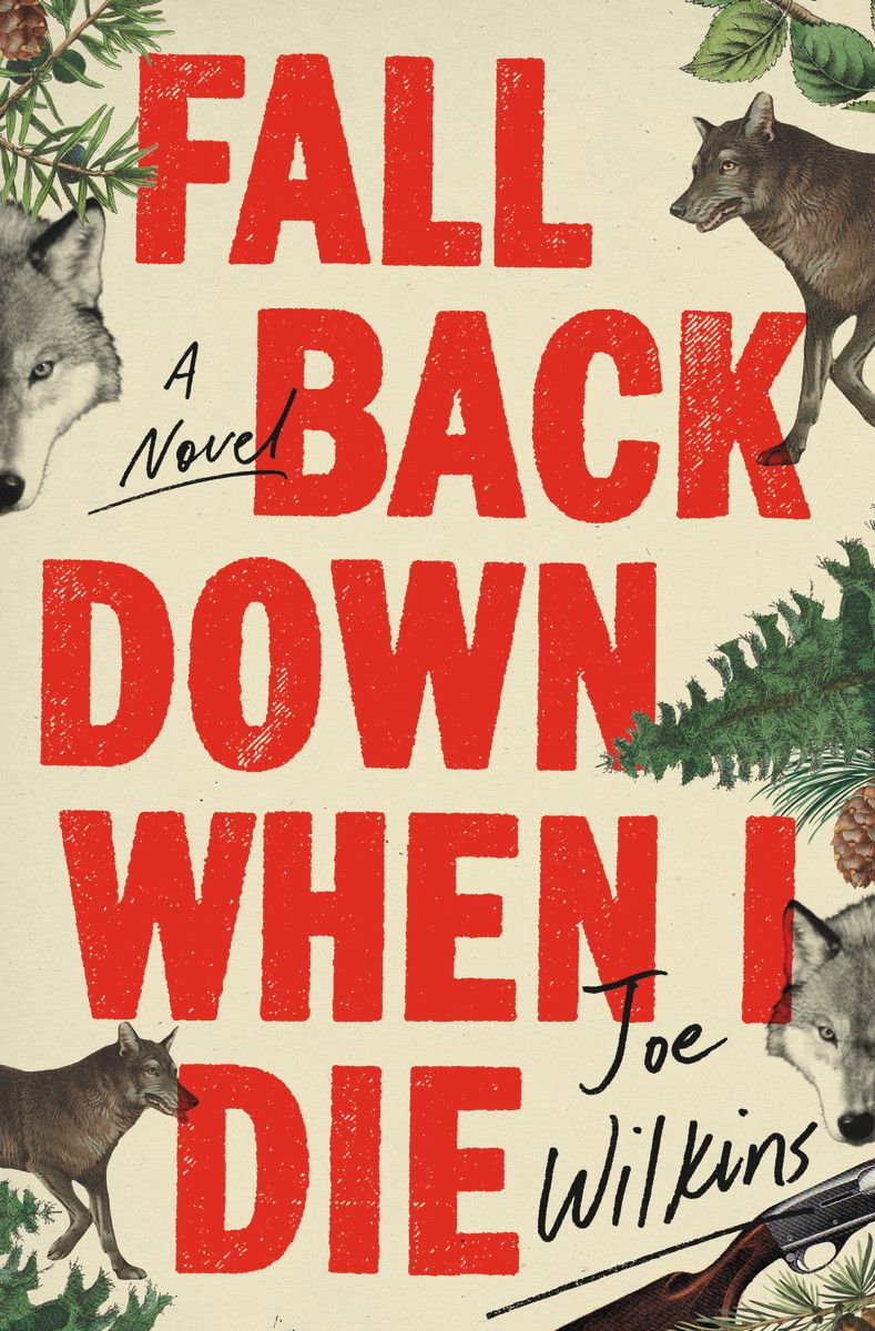 Joe Wilkins' 'Fall Back Down When I Die'