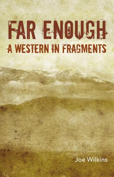 'Far Enough: A Western in Fragments'