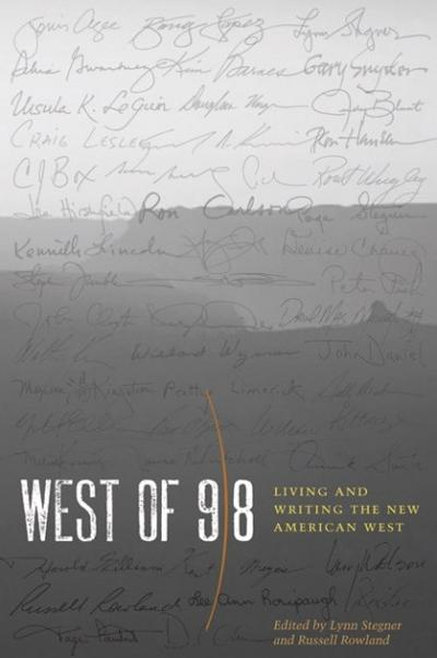 """""""West of 98: Living and Writing the New American West"""""""