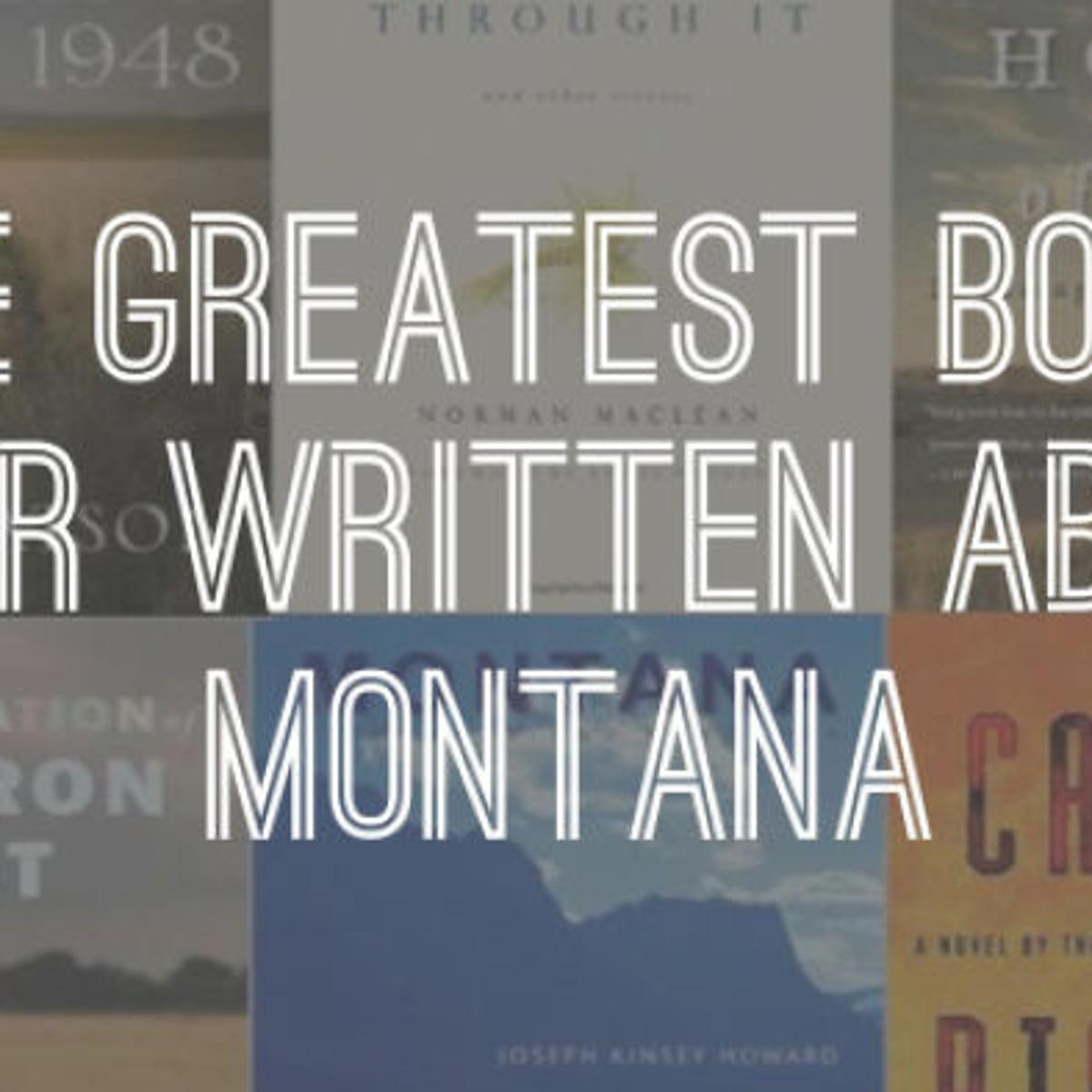 The greatest books ever written about Montana | Books