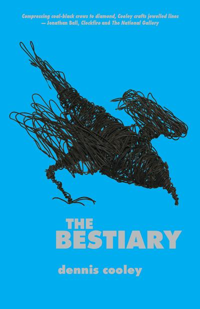 """""""The Bestiary"""" by Dennis Cooley"""