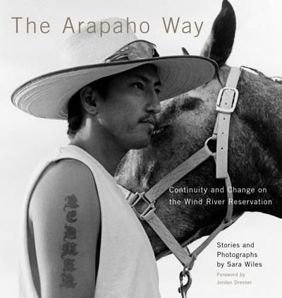 "High Plains Book Awards Finalist: ""The Arapaho Way: Continuity and Change on the Wind River Reservation"" by Sara Wiles"