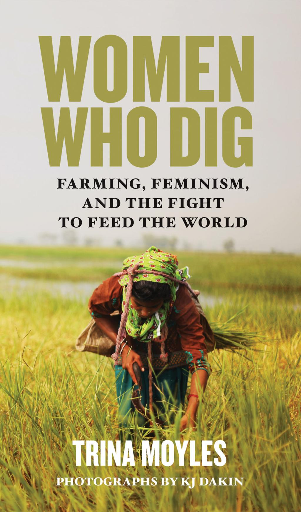 "High Plains Book Awards Finalist: ""Women Who Dig: Farming, Feminism"