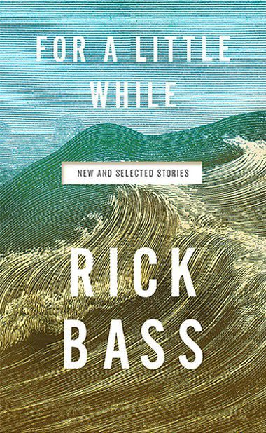 """For a Little While,"" by Rick Bass"