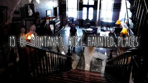13 of Montana's most haunted places