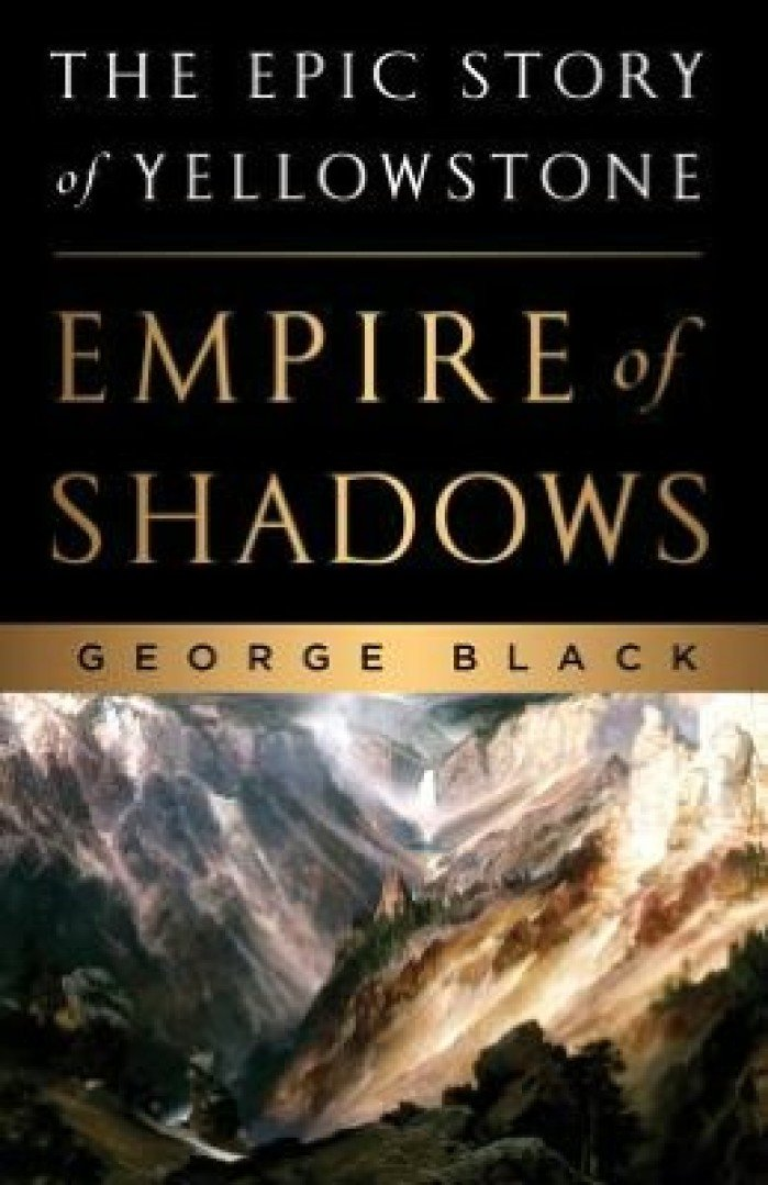 The Epic Story of Yellowstone Empire of Shadows