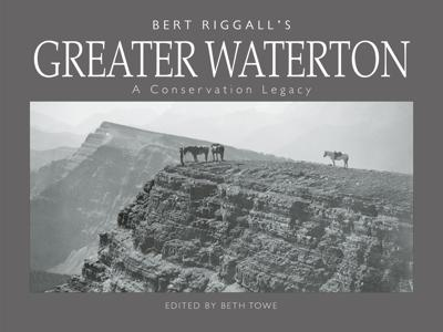 """""""Bert Riggall's Greater Waterton: A Conservation Legacy"""""""
