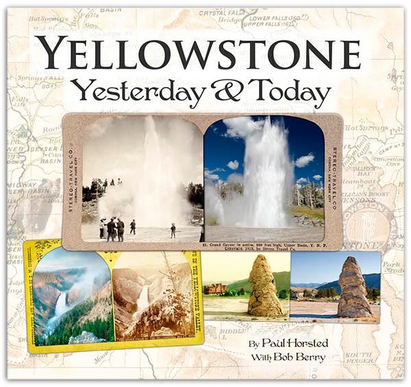 Yellowstone Yesterday & Today