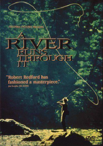"""""""A River Runs Through It"""""""