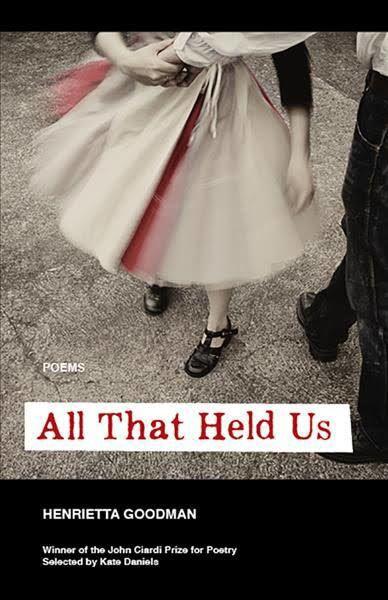 """All That Held Us"" by Henrietta Goodman"