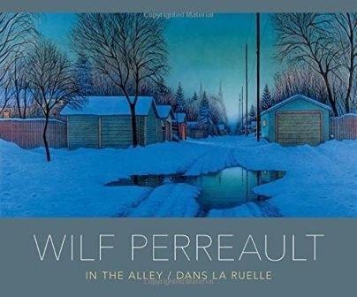 'Wilf Perreault: In the Alley / Dans la Ruelle'