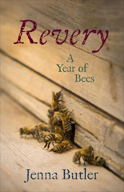 """""""Revery: A Year of Bees"""" by Jenna Butler"""
