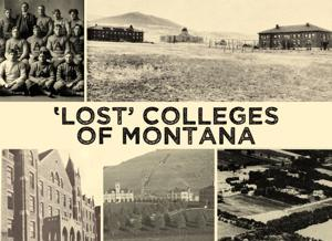 Retrospective: 'Lost' colleges of Montana