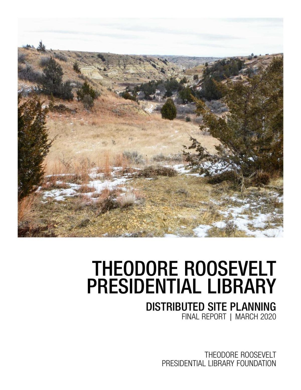 Theodore Roosevelt Presidential Library distributed site planning