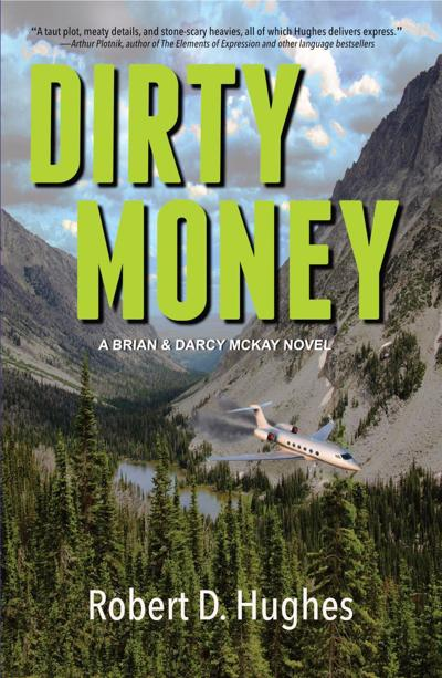 """Dirty Money"" by Robert D. Hughes"