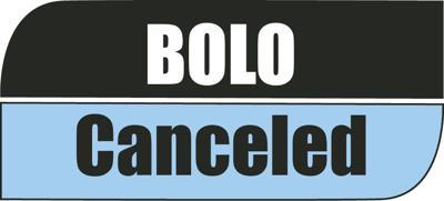 BOLO Canceled