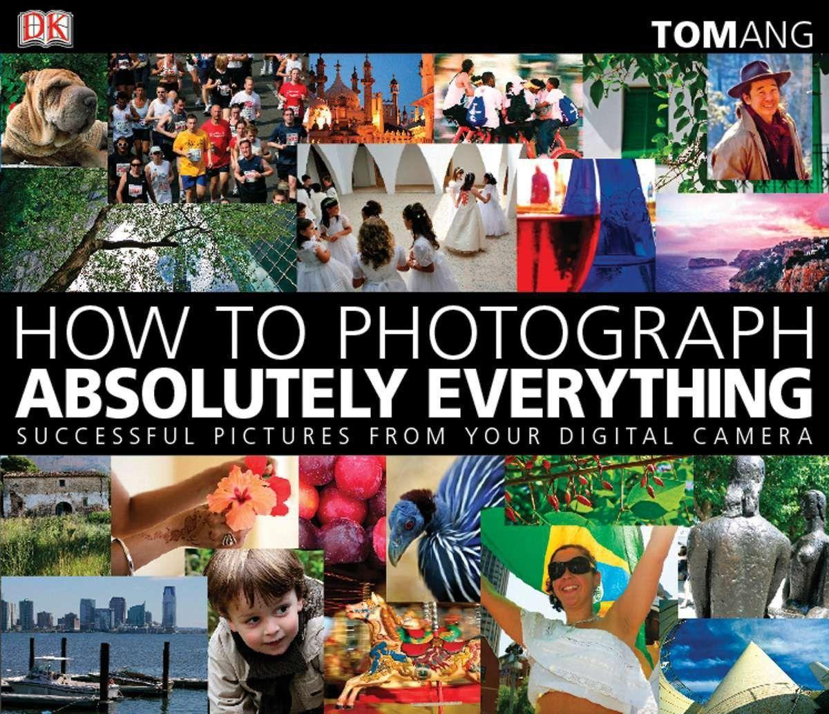 How to Photograph Absolutely Anything