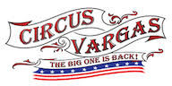 CIRCUS VARGAS - THE BIG ONE IS BACK!