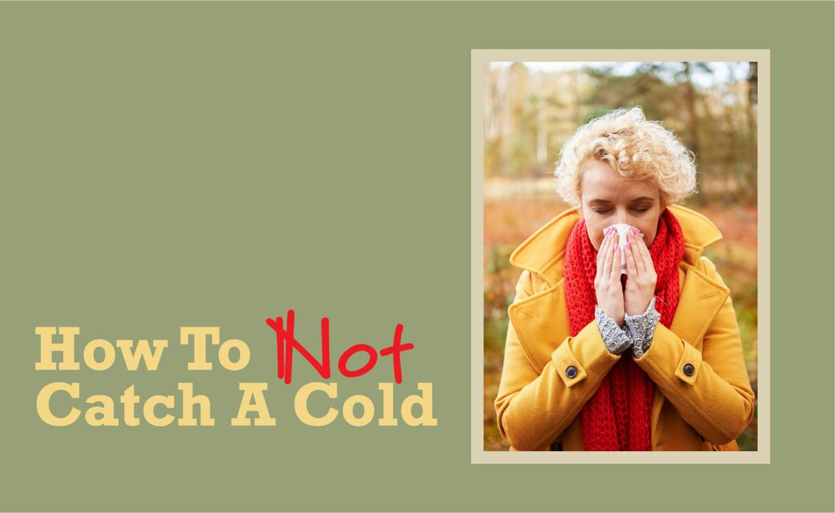 How To Not Catch A Cold