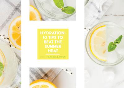 Hydration: 10 Tips To Beat The Summer Heat