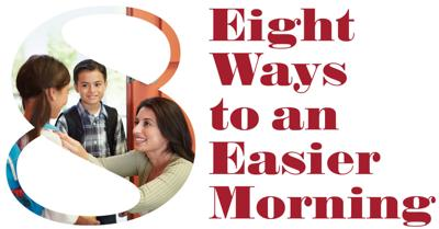 Eight Ways To An Easier Morning