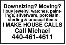 Downsizing? Moving? I buy jewelry, watches, paint- ings, silverware, porcelain