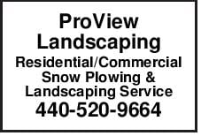ProView Landscaping Residential/Commercial Snow Plowing & Landscaping Service 440-520-9664