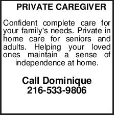 PRIVATE CAREGIVER Confident complete care for your family's needs. Private