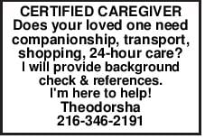 CERTIFIED CAREGIVER Does your loved one need companionship, transport, shopping