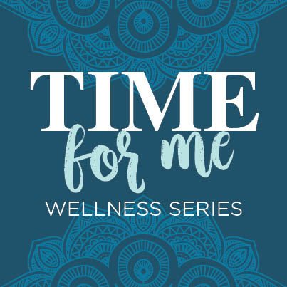Time for Me Wellness Series