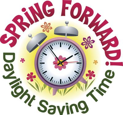 67e06e6d4b3102 Spring Forward! Daylight Saving Time begins this Sunday.