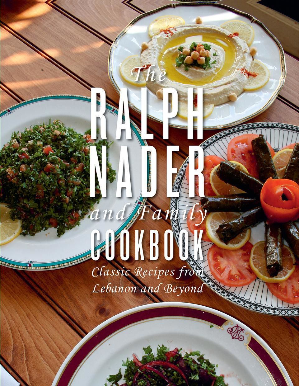 Consumer advocate and former presidential candidate Ralph Nader writes about his Lebanese culinary roots