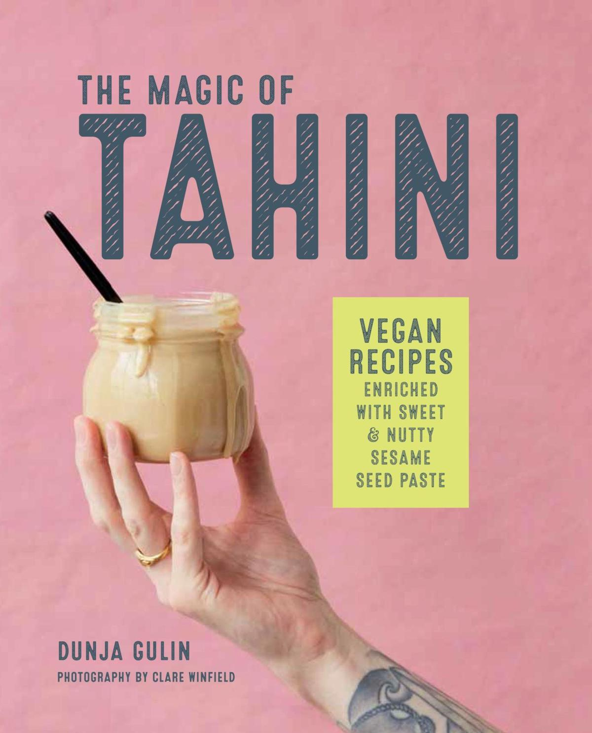 Stephen Fries: Tahini's savory-sweet, nutty taste can be used to enhance a wide range of recipes