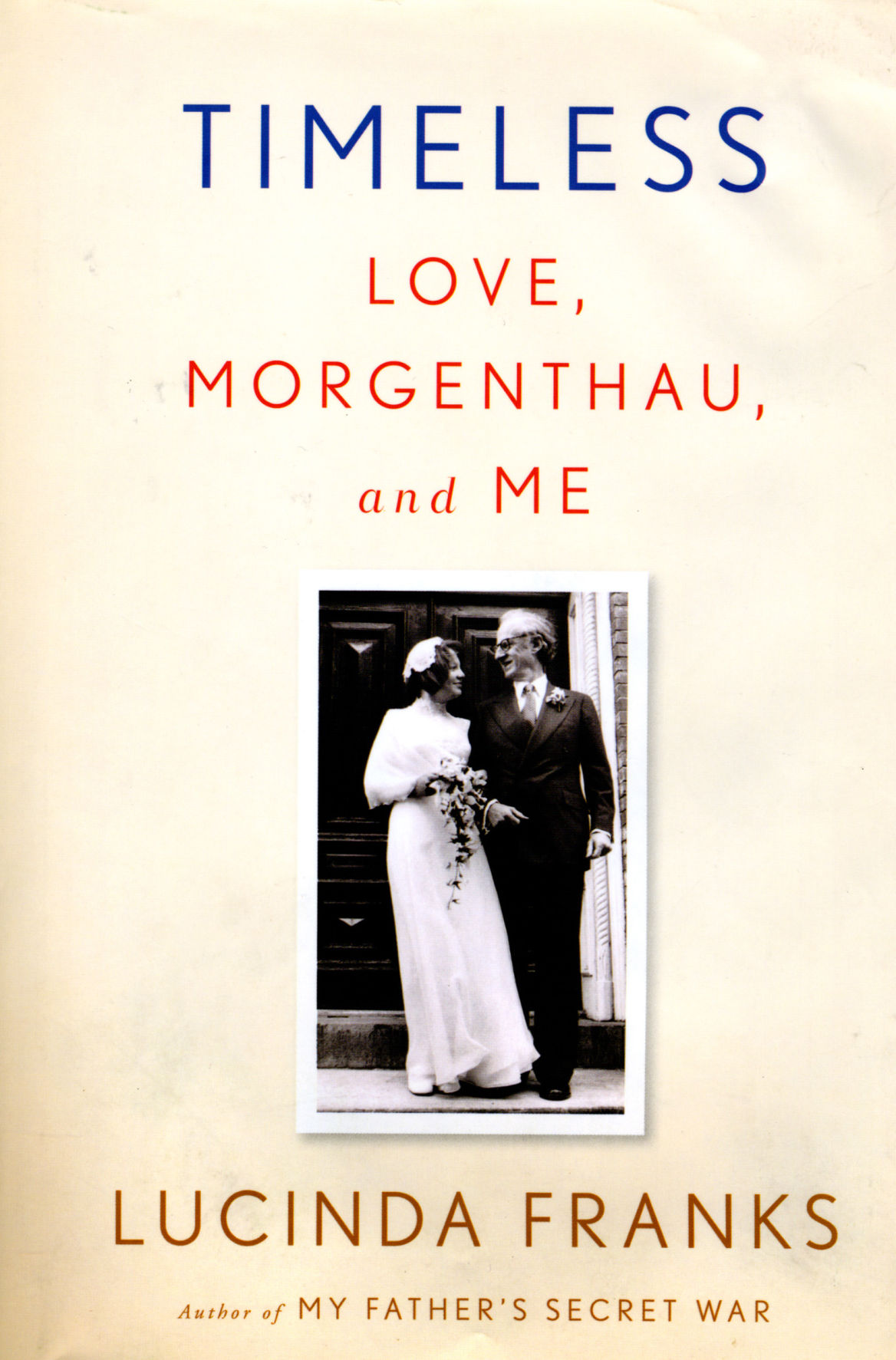 Timeless: Love, Morgenthau and Me