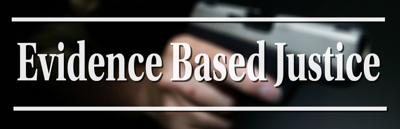 Evidence-Based Justice
