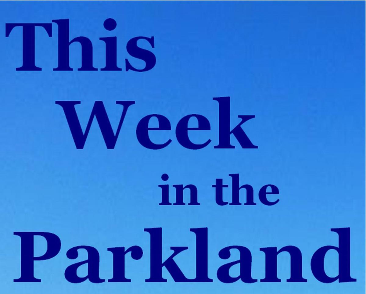 This Week in the Parkland