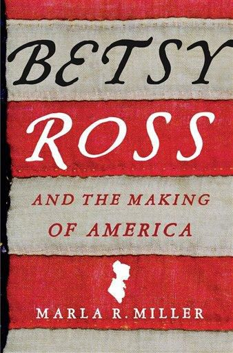 Writer shows Betsy Ross' role was complex, elusive
