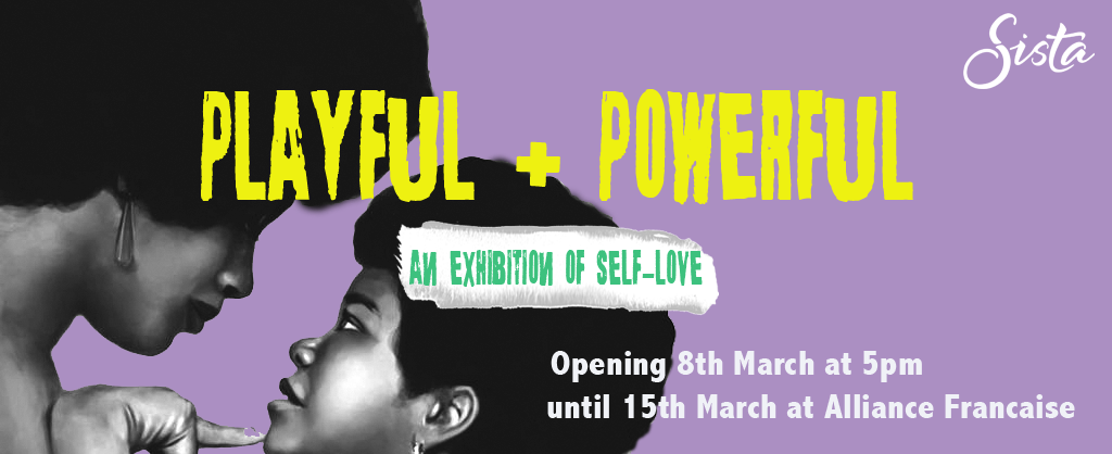 """""""Playful + Powerful"""" An Exhibition of Self Love"""