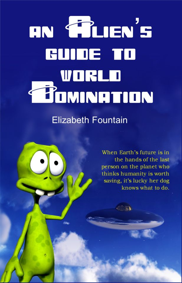 """""""An Alien's Guide to World Domination"""""""