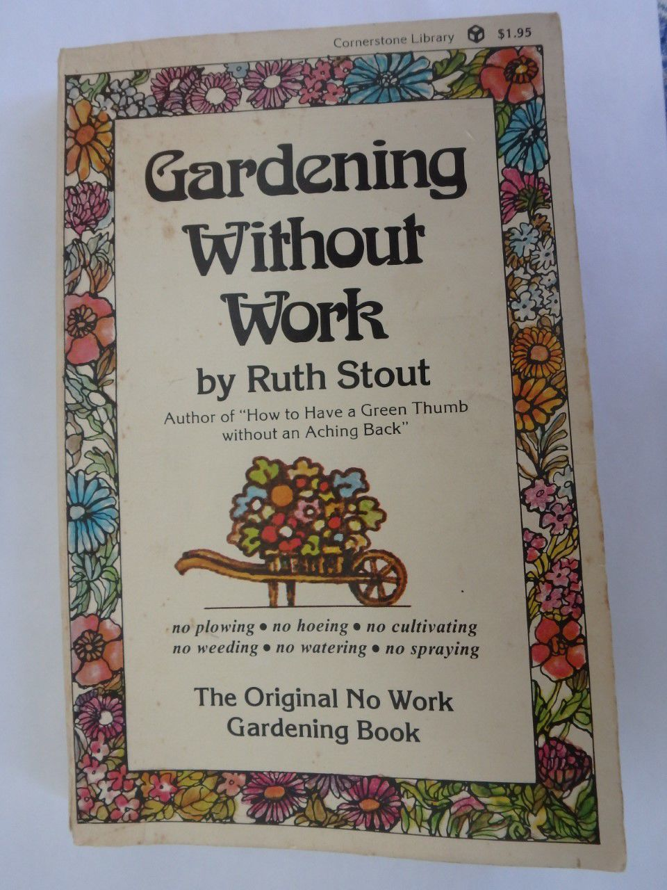 For the Aging the Busy /& the Indolent Gardening Without Work