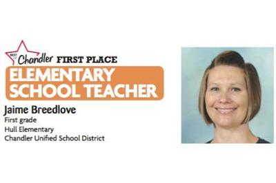 Jaime Breedlove, First grade  Hull Elementary Chandler Unified School District