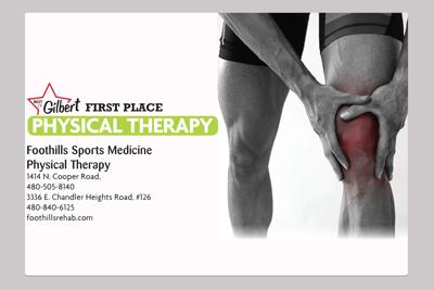 Foothills Sports Medicine Physical Therapy 1414 N. Cooper Road, 3336 E. Chandler Heights Road, #126