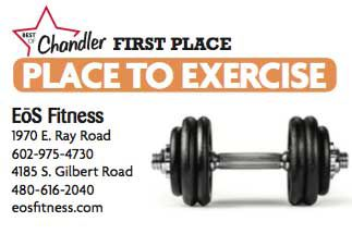 EoS Fitness  1970 E. Ray Road  602-975-4730  4185 S. Gilbert Road  480-616-2040