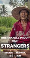 Unshakable Proof That Strangers Make Travel Better
