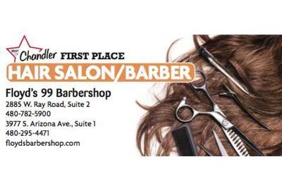Floyd's 99 Barbershop  2885 W. Ray Road, Suite 2  480-782-5900  3977 S. Arizona Ave., Suite 1  480-295-4471